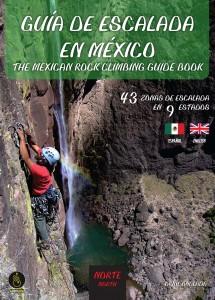 Le topo d'escalade du Mexique du nord, regroupant de nombreux super sites! Vous n'avez pas fini d'en faire le tour...